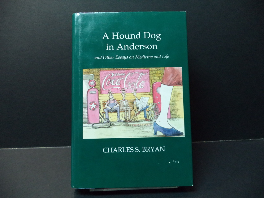 A Hound Dog In Anderson And Other Essays On Medicine And Life
